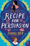 Recipe for Persuasion: A Novel, Dev, Sonali