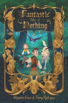 Fantastic Tales of Nothing, Green, Alejandra & Rodriguez, Fanny