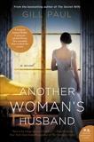 Another Woman's Husband: A Novel, Paul, Gill