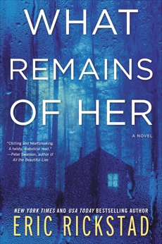 What Remains of Her: A Novel, Rickstad, Eric