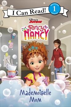 Disney Junior Fancy Nancy: Mademoiselle Mom, Parent, Nancy