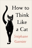 How to Think Like a Cat, Garnier, Stephane