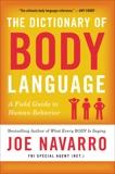 The Dictionary of Body Language: A Field Guide to Human Behavior, Navarro, Joe