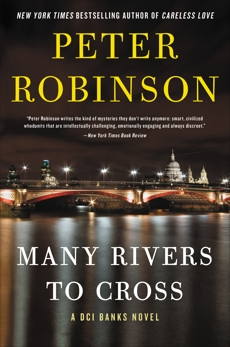 Many Rivers to Cross: A Novel, Robinson, Peter