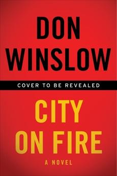 City on Fire: A Novel, Winslow, Don
