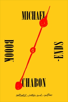 Bookends: Collected Intros and Outros, Chabon, Michael