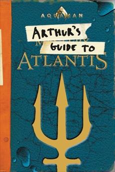 Aquaman: Arthur's Guide to Atlantis, West, Alexandra
