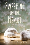 Sweeping Up the Heart, Henkes, Kevin