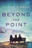 Beyond the Point: A Novel, Gibson, Claire