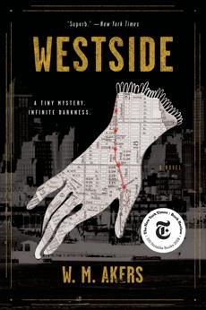 Westside: A Novel, Akers, W.M.