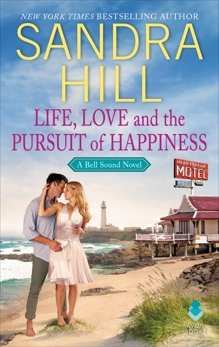 Life, Love and the Pursuit of Happiness: A Bell Sound Novel, Hill, Sandra