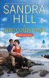 A Hero Comes Home: A Bell Sound Novel, Hill, Sandra
