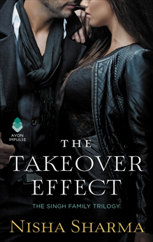 The Takeover Effect: The Singh Family Trilogy, Sharma, Nisha
