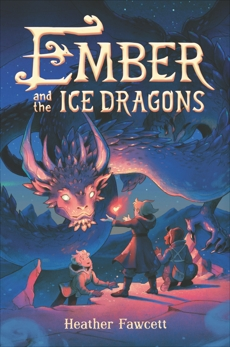 Ember and the Ice Dragons, Fawcett, Heather
