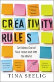 Creativity Rules: Get Ideas Out of Your Head and into the World, Seelig, Tina