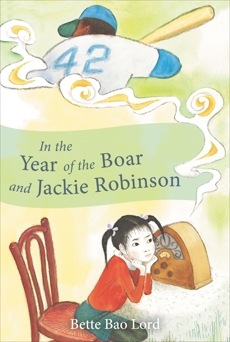 In the Year of the Boar and Jackie Robinson, Lord, Bette Bao