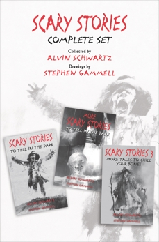 Scary Stories Complete Set: Scary Stories to Tell in the Dark, More Scary Stories to Tell in the Dark, and Scary Stories 3, Schwartz, Alvin