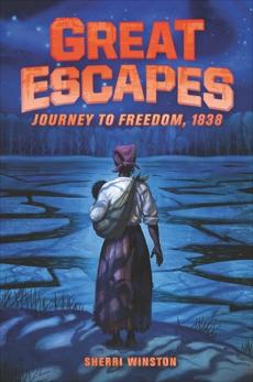 Great Escapes #2: Journey to Freedom, 1838, Winston, Sherri