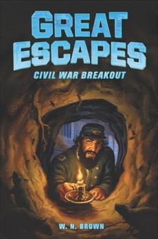 Great Escapes #3: Civil War Breakout, Brown, W. N.