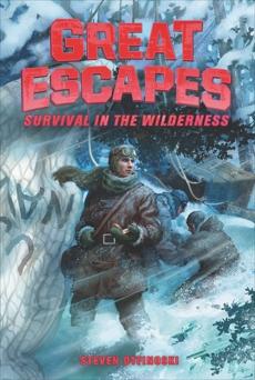 Great Escapes #4: Survival in the Wilderness, Otfinoski, Steven