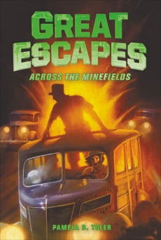 Great Escapes #6: Across the Minefields, Toler, Pamela D. & Buckley, James & Brown, W. N.