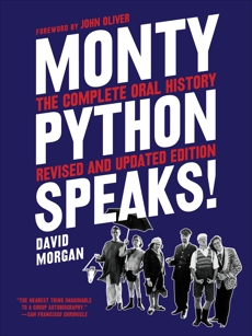 Monty Python Speaks, Revised and Updated Edition: The Complete Oral History, Morgan, David
