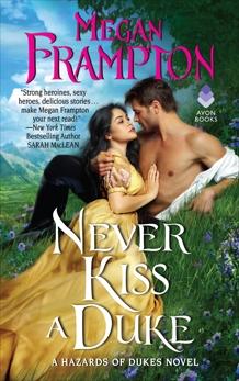 Never Kiss a Duke: A Hazards of Dukes Novel, Frampton, Megan