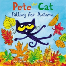 Pete the Cat Falling for Autumn, Dean, Kimberly & Dean, James