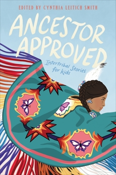 Ancestor Approved: Intertribal Stories for Kids, Smith, Cynthia Leitich