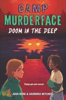 Camp Murderface #2: Doom in the Deep, Mitchell, Saundra & Berk, Josh