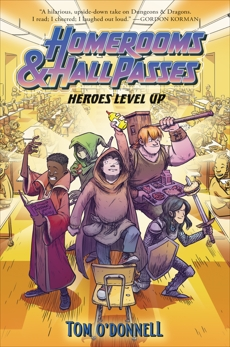 Homerooms and Hall Passes: Heroes Level Up, O'Donnell, Tom