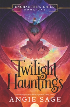 Enchanter's Child, Book One: Twilight Hauntings, Sage, Angie