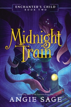 Enchanter's Child, Book Two: Midnight Train, Sage, Angie