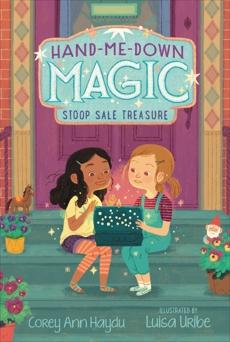 Hand-Me-Down Magic #1: Stoop Sale Treasure, Haydu, Corey Ann