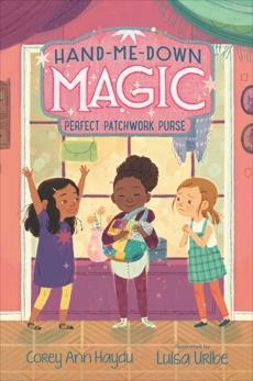 Hand-Me-Down Magic #3: Perfect Patchwork Purse, Haydu, Corey Ann