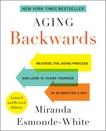 Aging Backwards: Updated and Revised Edition, Esmonde-White, Miranda