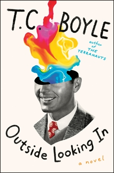 Outside Looking In: A Novel, Boyle, T.C.