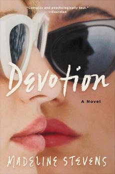 Devotion: A Novel, Stevens, Madeline