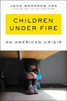 Children Under Fire: An American Crisis, Cox, John Woodrow