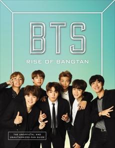 BTS: Rise of Bangtan, Stevens, Cara J.