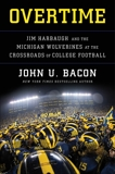 Overtime: Jim Harbaugh and the Michigan Wolverines at the Crossroads of College Football, Bacon, John U.