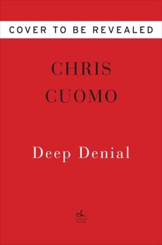 Deep Denial, Cuomo, Chris