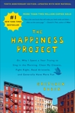 The Happiness Project, Tenth Anniversary Edition: Or, Why I Spent a Year Trying to Sing in the Morning, Clean My Closets, Fight Right, Read Aristotle, and Generally Have More Fun, Rubin, Gretchen
