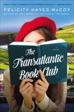 The Transatlantic Book Club: A Novel, Hayes-McCoy, Felicity