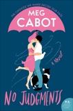 No Judgments: A Novel, Cabot, Meg