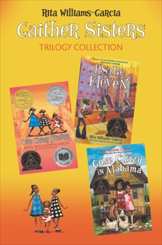Gaither Sisters Trilogy Collection: One Crazy Summer, P.S. Be Eleven, Gone Crazy in Alabama, Williams-Garcia, Rita