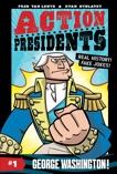 Action Presidents #1: George Washington!, Van Lente, Fred