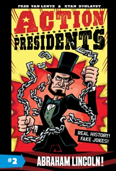Action Presidents #2: Abraham Lincoln!, Van Lente, Fred