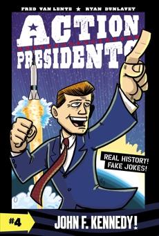 Action Presidents #4: John F. Kennedy!, Van Lente, Fred