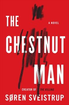 The Chestnut Man: A Novel, Sveistrup, Soren